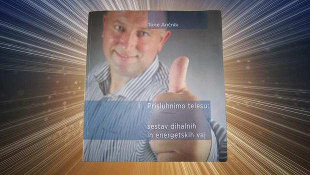 Tone Ančnik, Prisluhnimo telesu.
