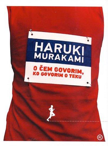 O čem govorim, ko govorim o teku, Haruki Murakami