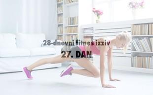 28-dnevni fitnes izziv: 27. DAN - Od danes naprej ...